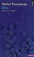 Bleu : histoire d'une couleur