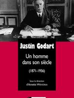Justin Godart, un homme dans son siècle