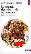 La création des identités nationales. Europe XVIIIe - XXe siècle