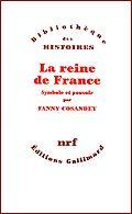 La reine de France : symbole et pouvoir (XVe-XVIIIe siècle)