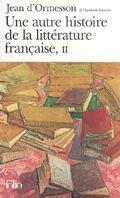 Une autre Histoire de la littérature française  - Tome 2