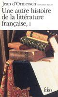 Une autre Histoire de la littérature française - Tome 1