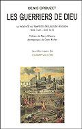 Les Guerriers de Dieu : la violence au temps des troubles de religion, vers 1525-vers 1610
