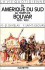 La Vie quotidienne en Amérique du Sud au temps de Bolivar : 1809-1830
