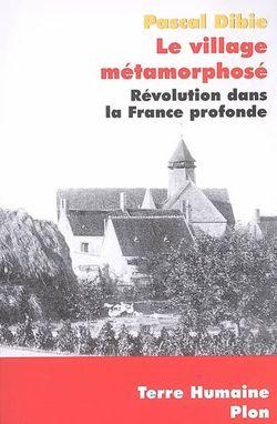 Le village métamorphosé : révolution dans la France profonde