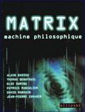 Matrix : machine philosophique