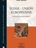 Suisse, Union européenne : l'adhésion impossible ?