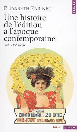 Une histoire de l'édition à l'époque contemporaine, XIXe-XXe siècle