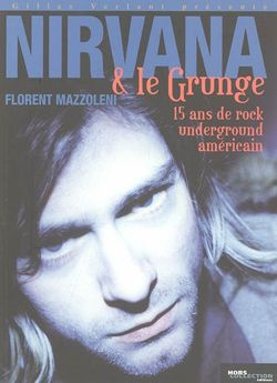 Nirvana & le grunge : 15 ans de rock underground américain