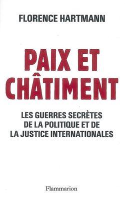 Paix et châtiment : les guerres secrètes de la politique et de la justice internationales