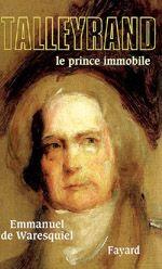 Talleyrand. Le prince immobile.