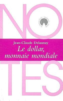 Le dollar, monnaie mondiale