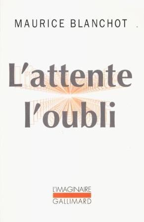 L'ATTENTE, L'OUBLI