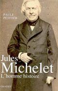 Jules Michelet : l'homme histoire