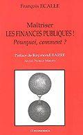 Maîtriser les finances publiques ! : pourquoi, comment ?