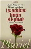 Les socialistes français et le pouvoir : l'ambition et le remords