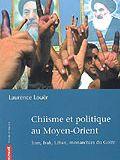 Chiisme et politique au Moyen-Orient : Iran, Irak, Liban, monarchies du Golfe