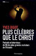 Plus célèbres que le Christ : portraits et interviews de 50 des plus grandes rockstars de l'histoire