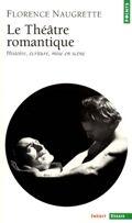Le théâtre romantique : histoire, écriture, mise en scène