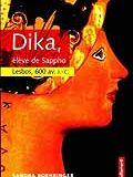 Dika, élève de Sappho : Lesbos, vers 600 av. J.-C.