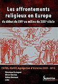 Les affrontements religieux en Europe, du début du XVIe au milieu du XVIIe siècle