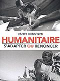 Humanitaire, s'adapter ou renoncer