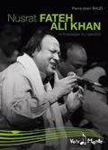 Nusrat Fateh Ali Khan : le messager du qawwali