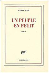Oliver Rohe, Un peuple en petit (éd. Gallimard)