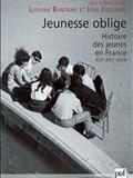 Jeunesse oblige : histoire des jeunes en France, XIXe-XXe siècle