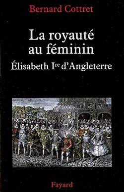 La royauté au féminin : Elisabeth Ière d'Angleterre