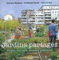 Jardins partagés : utopie, écologie, conseils pratiques