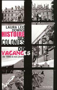 Histoire des colonies de vacances de 1880 à nos jours
