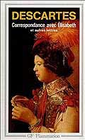 Correspondance avec Elisabeth : et autres lettres, éd. Jean-Marie Beyssade, Michelle Beyssade