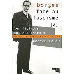 Borges face au fascisme. Tome 2. Les fictions du contemporain