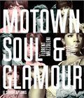Motown : Soul & Glamour
