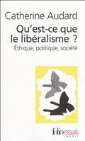 Qu'est-ce que le libéralisme ? : éthique, politique, société