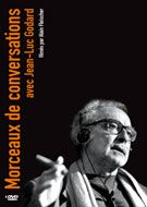 Morceaux de conversations avec Jean-Luc Godard (DVD - 4 disques )