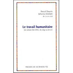 Le travail humanitaire: les acteurs des ONG du siège au terrain