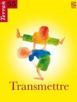 "Terrain, n°55, ""Transmettre"""