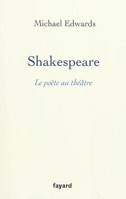 Shakespeare, le poète au théâtre