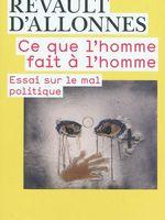 Ce Que L Homme Fait A L Homme Essai Sur Le Mal Politique France Culture