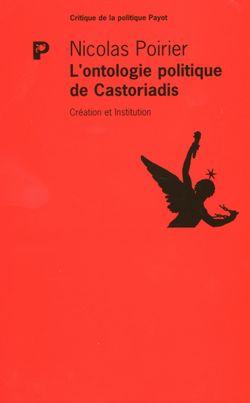 L'ontologie politique de Cornelius Castoriadis : création et institution