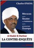 Al-Bashir et Darfour : la contre-enquête. Menaces sur le Soudan et révélations sur le procureur Ocampo.