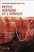 Petite histoire de l'Afrique : l'Afrique au sud du Sahara de la préhistoire à nos jours