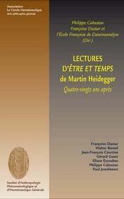 Lectures D'Etre Et Temps De Martin Heidegger - Quatre-Vingts Ans Apres