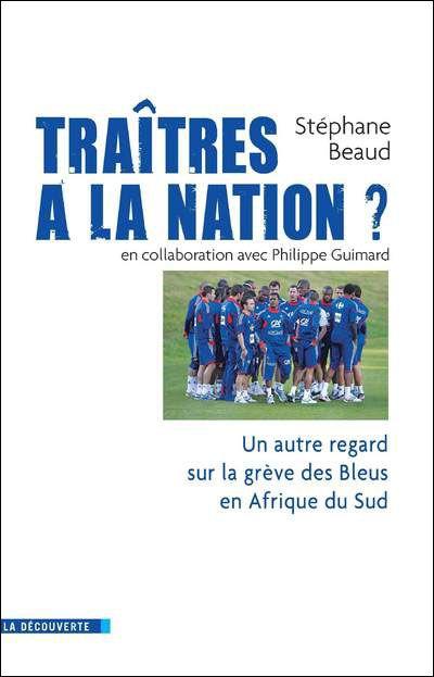 Les traîtres à la nation ? La société française et ses footballeurs