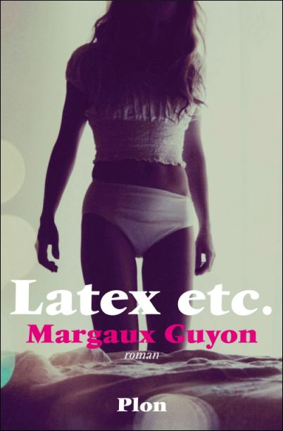 Latex, etc - Margaux Guyon