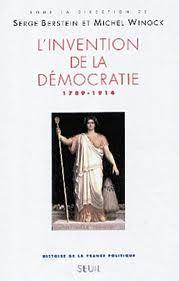 Histoire de la France politique. Vol. 3  L'invention de la démocratie (1789-1914)