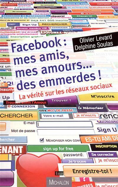 "Facebook ""mes amis, mes amours, mes emmerdes.com"""
