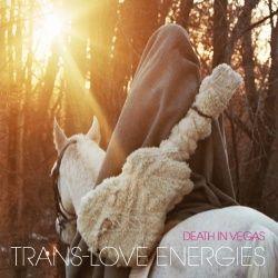 Death In Vegas Trans-Love Energies